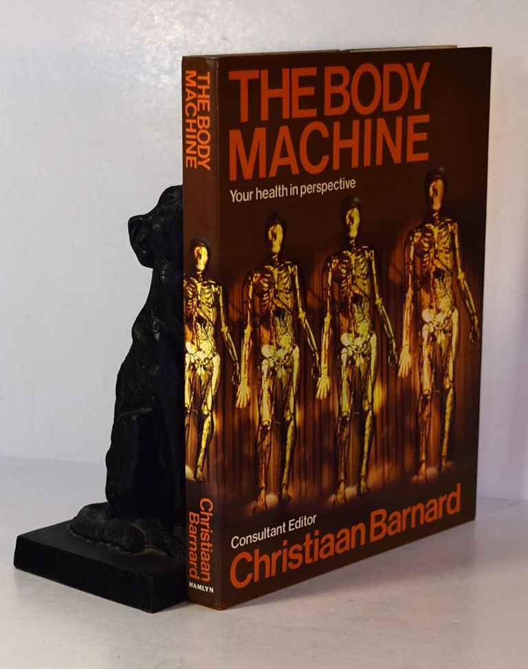 THE BODY MACHINE. Your Health In Perspective. Christiaan BARNARD.